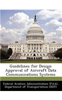 Guidelines for Design Approval of Aircraft Data Communications Systems