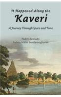 It Happened Along the Kaveri: A Journey Through Space and Time