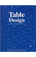 Table Design: Everything You Wanted to Know About Tables