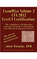 Examwise Volume 2 for 2012 Cfa Level I Certification the Second Candidates Question and Answer Workbook for Chartered Financial Analyst (with Download