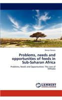 Problems, Needs and Opportunities of Feeds in Sub-Saharan Africa