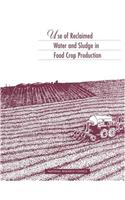 Use of Reclaimed Water and Sludge in Food Crop Production