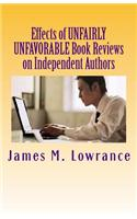 Effects of Unfairly Unfavorable Book Reviews on Independent Authors: When a Negative Review Is Not Merited by a Written Work
