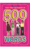 Kid's First Dictionary 500 Words