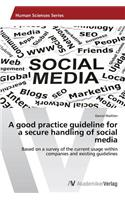 Good Practice Guideline for a Secure Handling of Social Media