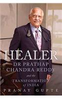Healer: Dr Prathap Chandra Reddy and the Transformation of India