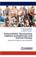 Osteoarthritis: Glucosamine Sulphate Iontophoresis and Exercise Therapy