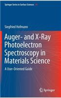 Auger- And X-Ray Photoelectron Spectroscopy in Materials Science: A User-Oriented Guide