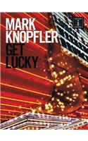 Mark Knopfler, Get Lucky