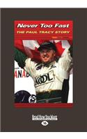 Never Too Fast: The Paul Tracy Story (Large Print 16pt)