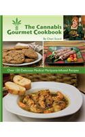 The Cannabis Gourmet Cookbook: Over 120 Delicious Medical Marijuana-Infused Recipes