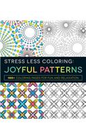 Stress Less Coloring: Joyful Patterns: 100+ Coloring Pages for Fun and Relaxation