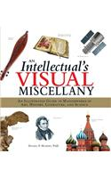 An Intellectual's Visual Miscellany