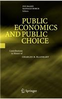 Public Economics and Public Choice: Contributions in Honor of Charles B. Blankart