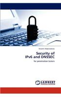 Security of Ipv6 and Dnssec
