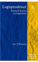 Legisprudence: Practical Reason in Legislation