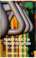 Family Policy in Transformation: US and UK Policies