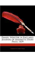 Daniel Webster in England: Journal of Harriette Story Paige, 1839