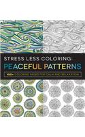 Stress Less Coloring: Peaceful Patterns: 100+ Coloring Pages for Calm and Relaxation