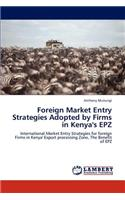Foreign Market Entry Strategies Adopted by Firms in Kenya's Epz