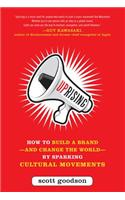 Uprising: How to Build a Brand--and Change the World--By Spa