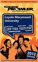 Loyola Marymount University 2012: Off the Record