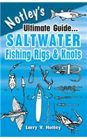Notley's Ultimate Guide... Salwater Fishing Rigs & Knots