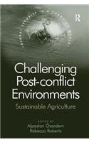Challenging Post-Conflict Environments: Sustainable Agriculture