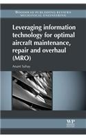 Leveraging Information Technology for Optimal Aircraft Maintenance, Repair and Overhaul (MRO)