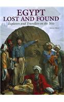 Egypt: Lost and Found - Explorers and Travellers on the Nile