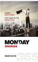 Monday Memos: A Daily Devotional for Those in the Workplace.