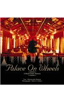 Palace on Wheels : A Royal Train Journey