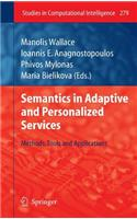Semantics in Adaptive and Personalized Services: Methods, Tools and Applications