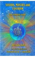Yantra, Mantra and Tantrism: The Complete Guide
