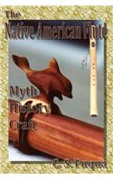 The Native American Flute: Myth, History, Craft