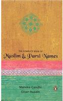 Complete Book of Muslim and Parsi Names
