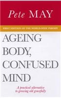 Ageing Body, Confused Mind