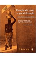 Everybody Loves a Good Drought: Stories from India&#39;s Poorest Districts