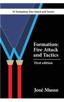 W Formation: Fire Attack and Tactics