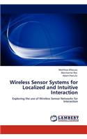 Wireless Sensor Systems for Localized and Intuitive Interaction