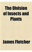 The Division of Insects and Plants