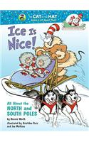 Ice Is Nice!: All about the North and South Poles