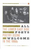 All Poets Welcome: The Lower East Side Poetry Scene in the 1960s [With CD]
