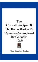 The Critical Principle of the Reconciliation of Opposites as Employed by Coleridge (1918)
