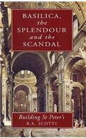 Basilica: The Splendour and the Scandal: Building St Peter's