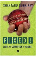 Fixed! Cash and Corruption in Cricket