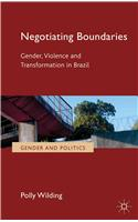 Negotiating Boundaries: Gender, Violence and Transformation in Brazil