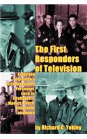 First Responders of Television