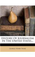 History of Journalism in the United States...