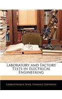 Laboratory and Factory Tests in Electrical Engineering